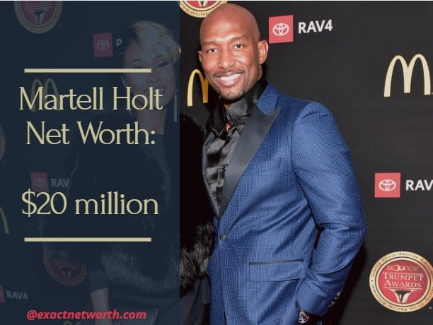 Martell Holt Net Worth